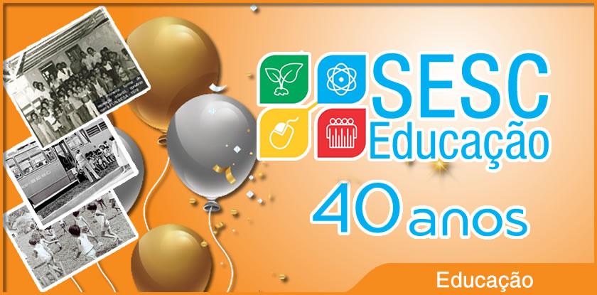 Escola Sesc - 40 Anos no Acre